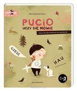 Obrazek Pucio uczy się mówić. Zabawy dźwiękonaśladowcze dla najmłodszych M. Galewska-Kustra NASZA KSIĘGARNIA
